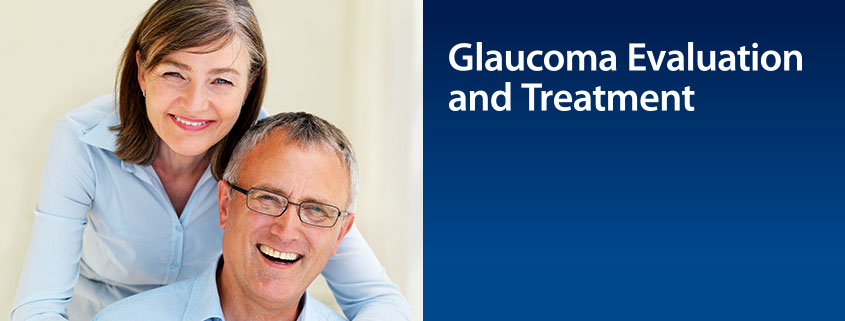 Glaucoma Evaluation and Treatment